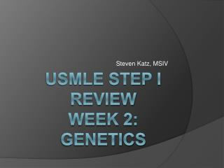 USMLE STEP I Review  Week 2:  Genetics