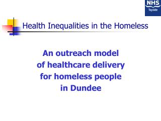 Health Inequalities in the Homeless