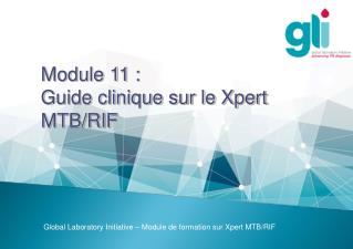 Module 11 : Guide clinique sur le Xpert MTB/RIF