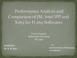 Performance Analysis and Comparison of JM, Intel IPP and  X264 for  H.264  Softwares