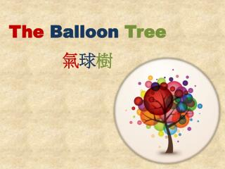 The  Balloon  Tree 氣 球 樹