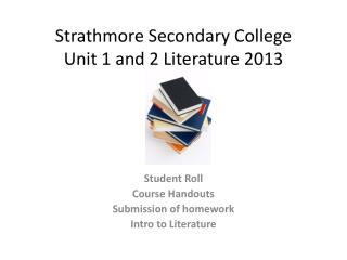 Strathmore Secondary College Unit 1 and 2 Literature 2013