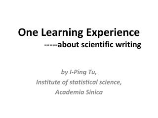 One Learning Experience               -----about scientific writing