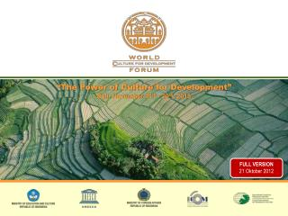 """The Power of Culture  for  Development"" Bali,  November  24 th  - 29 th ,  201 3"