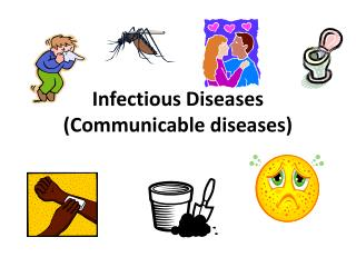 Infectious Diseases (Communicable diseases)