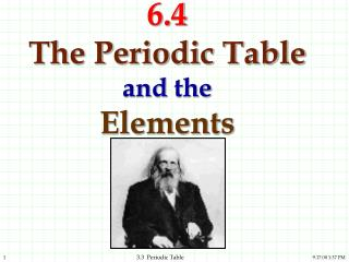 6.4 The Periodic Table  and  the  Elements