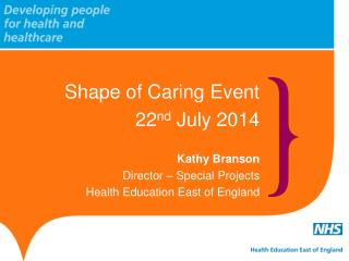 Shape of Caring Event 22 nd  July 2014