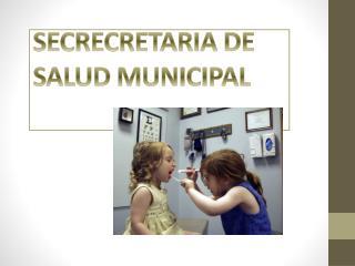 SECRECRETARIA DE SALUD MUNICIPAL