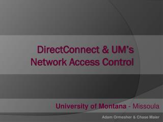 DirectConnect & UM's Network Access Control