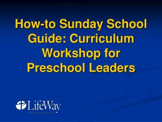 How-to Sunday School Guide: Curriculum Workshop for Preschool Leaders