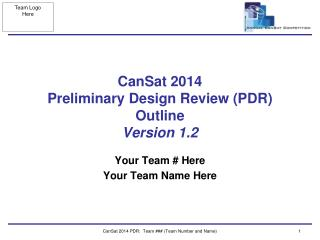 CanSat 2014  Preliminary Design Review (PDR) Outline  Version 1.2