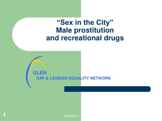 """Sex in the City""  Male prostitution  and recreational drugs"