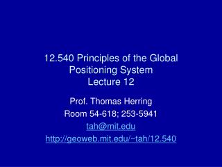 12.540 Principles of the Global Positioning System Lecture 12