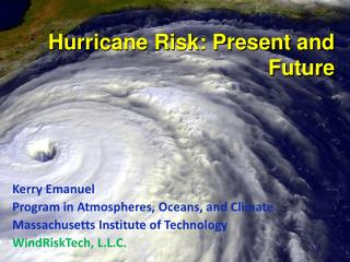Hurricane Risk: Present and Future