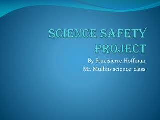 Science safety project