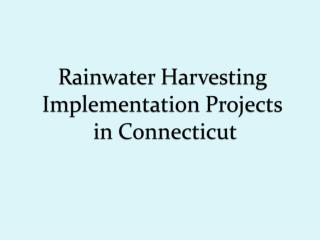 Rainwater Harvesting Implementation Projects  in Connecticut
