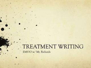 TREATMENT WRITING
