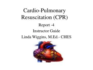 Cardio-Pulmonary Resuscitation (CPR)