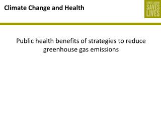 Public health benefits of strategies to reduce greenhouse gas emissions