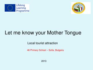Let  me know your Mother Tongue