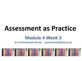 Assessment as Practice