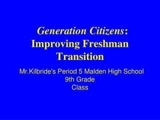 Generation Citizens : Improving Freshman Transition