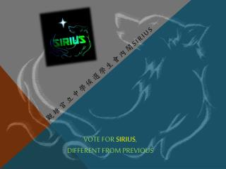 Vote for  Sirius ,  different from previous