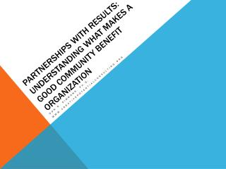 Partnerships with Results: Understanding what makes a Good Community Benefit Organization
