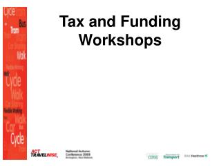 Tax and Funding Workshops