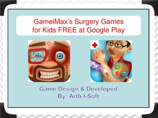 GameiMax's Surgery Games for Kids FREE at Google Play