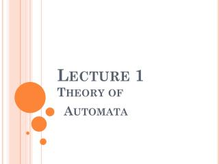 Lecture 1 Theory of    Automata