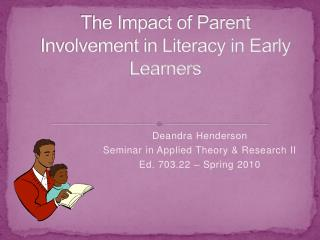 The Impact of Parent Involvement in Literacy in Early Learners
