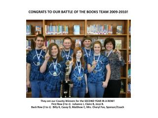 CONGRATS TO OUR BATTLE OF THE BOOKS TEAM 2009-2010!