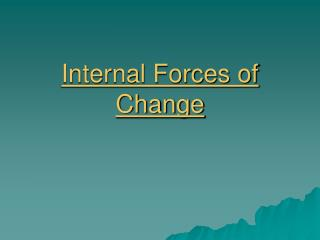 Internal Forces of Change