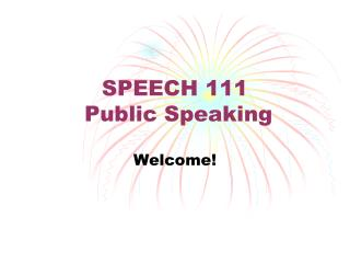 SPEECH 111  Public Speaking