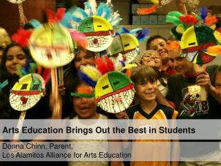 Donna Chinn, Parent, Los Alamitos Alliance for Arts Education