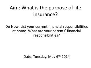 Aim: What is the purpose of life insurance?