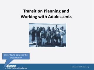 Transition Planning and Working with Adolescents