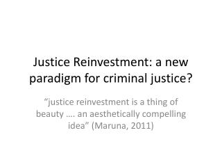Justice Reinvestment: a new paradigm for criminal justice?