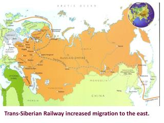 Trans-Siberian Railway increased migration to the east.