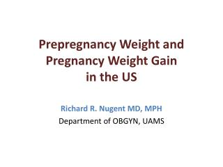 Prepregnancy Weight and Pregnancy Weight Gain in the US