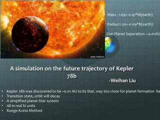 A simulation on the  future trajectory of  Kepler  78b