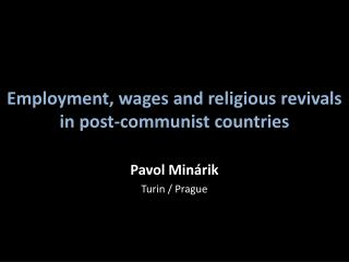 Employment, wages and religious revivals in post-communist countries
