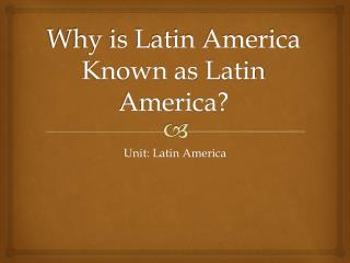 Why is Latin America Known as Latin America?