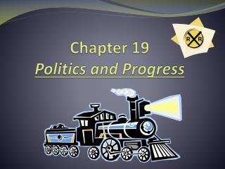 Chapter 19 Politics and Progress