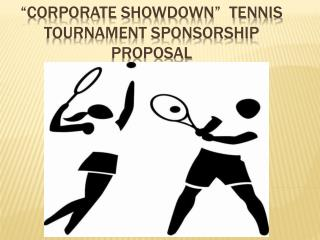 """corporate showdown""  Tennis Tournament SPONSORSHIP PROPOSAL"