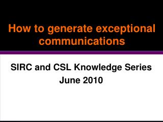 How to generate exceptional communications