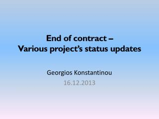 End of contract –  Various project's status updates
