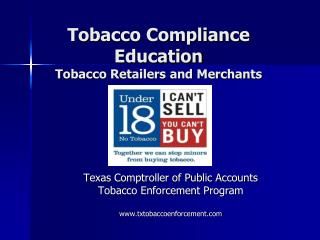 Tobacco Compliance Education Tobacco Retailers and Merchants