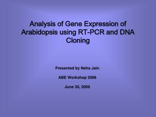 Analysis of Gene Expression of Arabidopsis using RT-PCR and DNA Cloning